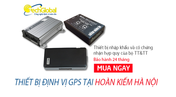 Lắp thiết bị định vị GPS tại quận Hoàn Kiếm Hà Nội